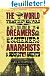 The World That Never Was: A True Stor...