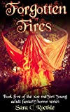 Forgotten Fires (Xoe Meyers Fantasy/Horror Series Book 5)
