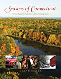 Seasons of Connecticut: A Year-Round Celebration of the Nutmeg State (Positively Connecticut)