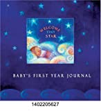 Welcome Tiny Star: Baby's First Year Journal (1402205627) by Andrea Gosline