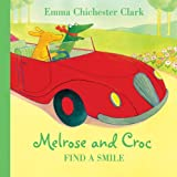 Melrose and Croc Find a Smilepar Emma Chichester Clark