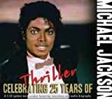 echange, troc Michael Jackson - Celebrating The 25 Years Of Thriller