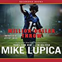 Million-Dollar Throw (       UNABRIDGED) by Mike Lupica Narrated by Jeffrey Brick