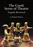 img - for The Greek Sense of Theatre (Greek & Roman Theatre Archive) book / textbook / text book