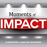 img - for Moments of Impact: How to Design Strategic Conversations That Accelerate Change book / textbook / text book