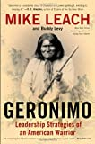 img - for Geronimo: Leadership Strategies of an American Warrior by Leach, Mike, Levy, Buddy (2014) Hardcover book / textbook / text book