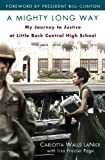 img - for A Mighty Long Way: My Journey to Justice at Little Rock Central High School (Hardcover) book / textbook / text book
