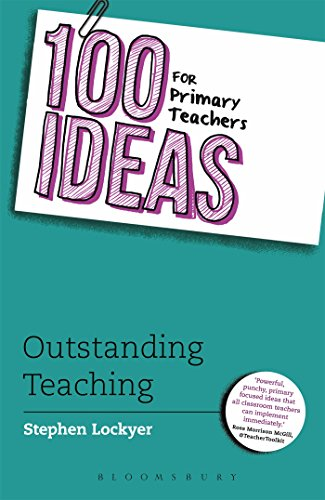 100 Ideas for Primary Teachers: Outstanding Teaching (100 Ideas for Teachers)