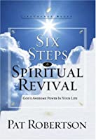 Six Steps to Spiritual Revival: God's Awesome Power in Your Life (LifeChange Books)