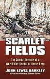 img - for Scarlet Fields: The Combat Memoir of a World War I Medal of Honor Hero (Modern War Studies (Paperback)) by John Lewis Barkley (2014-08-15) book / textbook / text book