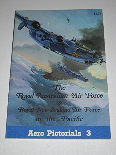 aero-pictorials-3-the-royal-australian-air-force-royal-new-zealand-air-force-in-the-pacific-by-dr-re