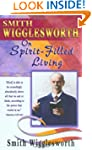 Smith Wigglesworth Spirit-Filled Living