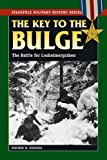 img - for Key to the Bulge, The: The Battle for Losheimergraben (Stackpole Military History Series) book / textbook / text book
