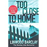 Too Close to Homeby Linwood Barclay