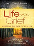 img - for Life After Grief: Choosing the Path to Healing book / textbook / text book