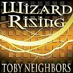 Wizard Rising: Five Kingdoms #1 | Toby Neighbors