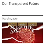Our Transparent Future | Daniel C. Dennett,Deb Roy