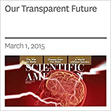 Our Transparent Future Other by Daniel C. Dennett, Deb Roy Narrated by Mark Moran