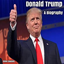 Donald Trump: A Biography Audiobook by Steve Cousins Narrated by Paul Dandridge