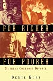 img - for For Richer, For Poorer: Mothers Confront Divorce (Perspectives on Gender) by Demie Kurz (1995-08-24) book / textbook / text book