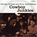 Cowboy Junkies: Rarities, B-Sides and...