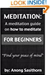Meditation: A Meditation guide on how...