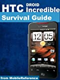 HTC Droid Incredible Survival Guide: Step-by-Step User Guide for Droid Incredible: Using Hidden Features and Downloading FREE eBooks (Mobi Manuals)