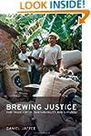 Brewing Justice: Fair Trade Coffee, S...