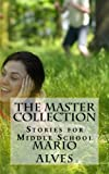 img - for The Master Collection: Stories for Middle School book / textbook / text book