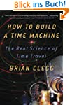 How to Build a Time Machine: The Real...