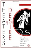 img - for Theaters of Desire: Authors, Readers, and the Reproduction of Early Chinese Song-Drama, 1300-2000 book / textbook / text book