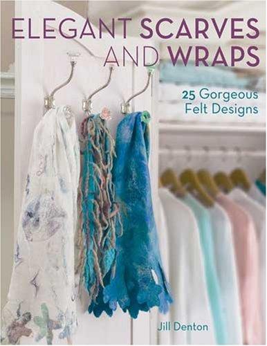 by-jill-denton-elegant-scarves-and-wraps-elegant-scarves-and-wraps-25-gorgeous-felt-designs-25-gorge