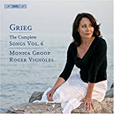 Grieg: The Complete Songs, Vol. 6