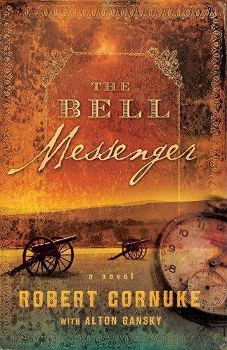 The Bell Messenger: A Novel, Robert Cornuke