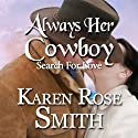 Always Her Cowboy: Search for Love, Book 4 (       UNABRIDGED) by Karen Rose Smith Narrated by Ben Maclaine