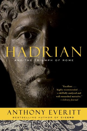 Hadrian and the Triumph of Rome, Anthony Everitt
