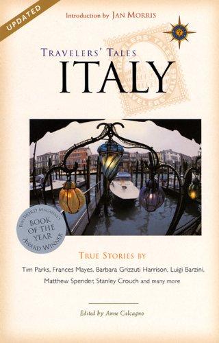 Travelers' Tales Italy: True Stories