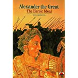 Alexander the Great: The Heroic Ideal (New Horizons)by Pierre Briant