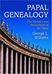 Papal Genealogy: The Families And Des...