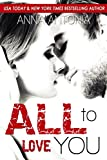 All to Love You (Mad, Bad, & Dangerous to Love Book 4)