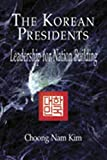 img - for The Korean Presidents: Leadership for Nationbuilding book / textbook / text book