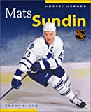 img - for Mats Sundin (Hockey Heroes Biography Series) (Hockey Heroes (Greystone)) book / textbook / text book