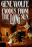 Exodus from the Long Sun (Book of the Long Sun) (0312855850) by Gene Wolfe