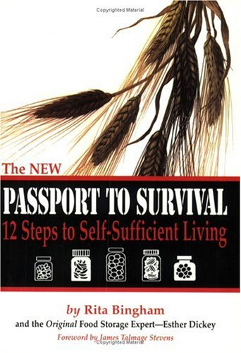 The New Passport To Survival - 12 Steps To Self-Sufficient Living