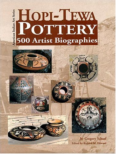 Hopi-Tewa Pottery: 500 Artist Biographies, Ca. 1800-Present, With Value/Price Guide Featuring over 20 Years of Auction Records (American Indian Art