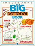The Usborne Big Dot to Dot Book (Usborne Dot-to-dot) (v. 2)