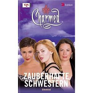 Charmed, Zauberhafte Schwestern, Bd. 51: Elfenkind