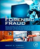 Forensic Fraud: Evaluating Law Enforcement and Forensic Science Cultures in the Context of Examiner Misconduct (0124080731) by Turvey, Brent E.