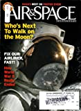 NASA's Best 50 Photos Ever! Who's Next to Walk on the Moon? Fix Our Airliner, Fast! How World War II Really Ended. (Air & Space Magazine/Smithsonian, October/November 2008, Volume 23, Number 4)