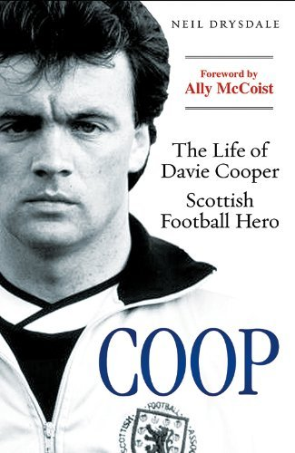 coop-the-life-of-davie-cooper-scottish-football-hero-by-neil-drysdale-2013-09-03